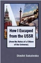 How I Escaped from the USSR: From the Notes of a Citizen of the Universe
